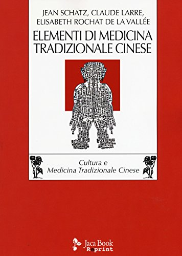 Elementi di medicina tradizionale cinese: Jean Schatz; Claude