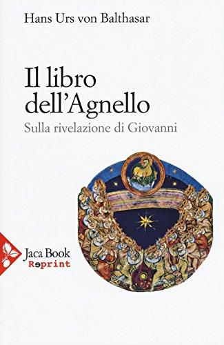 9788816371637: Il libro dell'Agnello. Sulla rivelazione di Giovanni: 1
