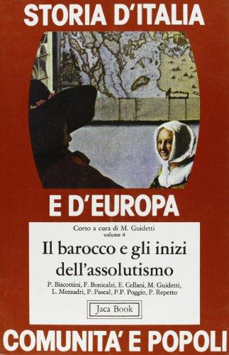 Il Barocco e gli inizi dell'Assolutismo.: Guidetti,Massimo (a cura di).