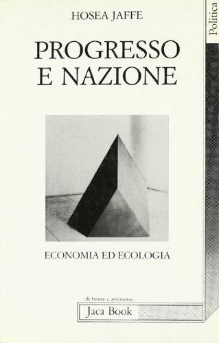 Progresso e nazione. Economia ed ecologia.: Jaffe,Hosea.