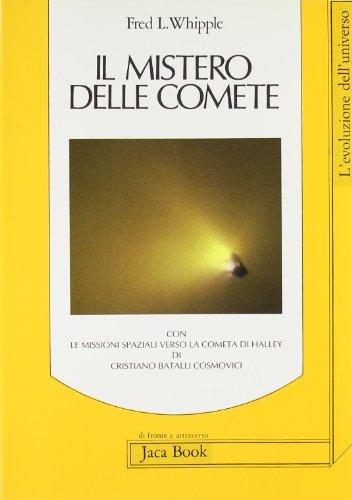 Il mistero delle comete-Le missioni spaziali verso la cometa di Halley: Fred L. Whipple, Cristiano ...