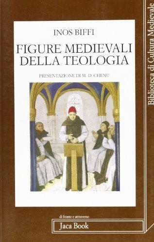 Figure medievali della Teologia.: Biffi,Inos.