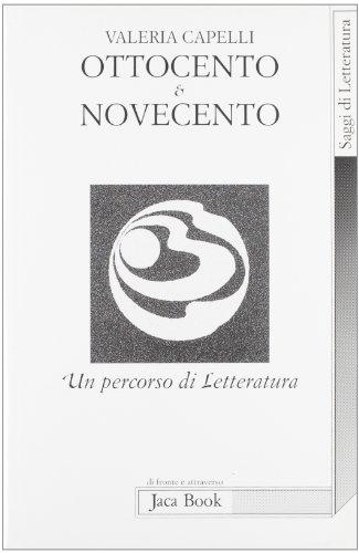Ottocento e Novecento. Un percorso di letteratura.: Capelli,Valeria.
