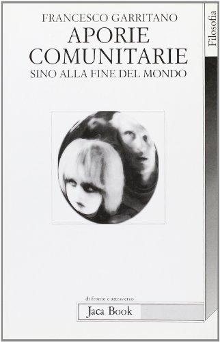 Aporie comunitarie sino alla fine del mondo.: Garritano,Francesco.