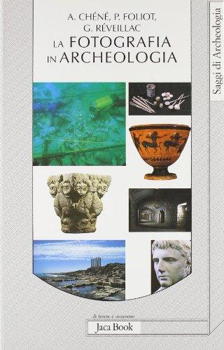 9788816405103: La fotografia in archeologia (Di fronte e attr. Saggi di archeologia)