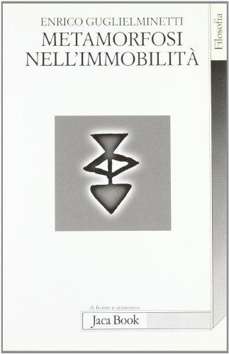 Metamorfosi dell'immobilità.: Guglieminetti,Enrico.