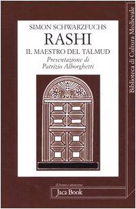Rashi il maestro del talmud: Schwarzfuchs, Simon and
