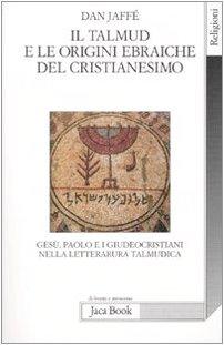 Il Talmud e le origini ebraiche del: Dan Jaffé