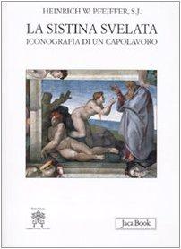 9788816409330: La Sistina svelata. Iconografia di un capolavoro (Di fronte e attraverso.Storia arte.Estet.)