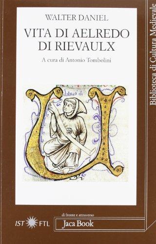 Vita di Aelredo di Rievaulx. Testo latino a fronte (881641121X) by Walter Daniel