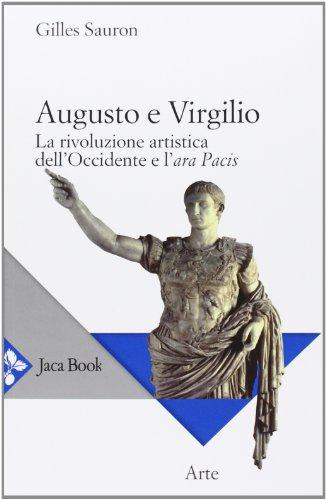 9788816412354: Augusto e Virgilio. La rivoluzione artistica dell'Occidente e l'Ara Pacis (Di fronte e attraverso. Storia dell'arte)