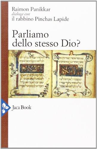 Parliamo dello stesso Dio?: Raimon Panikkar; Pinchas