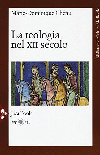 9788816413573: La teologia nel XII secolo (Biblioteca di cultura medievale)