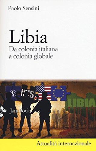 Libia. Da colonia italiana a colonia globale: Paolo Sensini