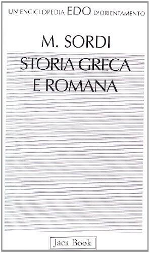 9788816430044: Storia greca e romana (Edo. Un'enciclopedia di Orientamento)