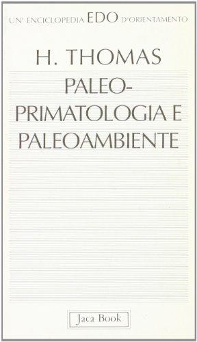 9788816430358: Paleo-primatologia e paleo-ambiente. Clima, geodinamica ed evoluzione dei primati antropoidi (Edo. Un'enciclopedia di Orientamento)