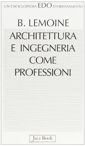 Architettura e ingegneria come professioni: Bertrand Lemoine