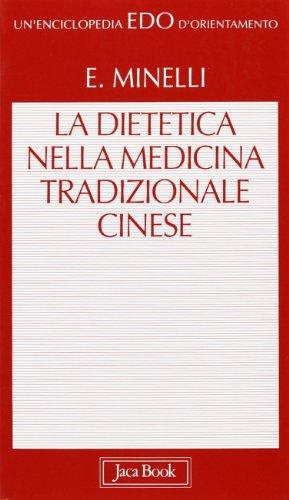9788816431089: La dietetica nella medicina cinese (Edo. Un'enciclopedia di Orientamento)