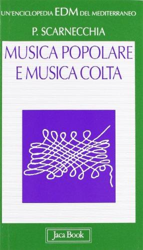 Musica popolare e musica colta.: Scarnecchia,Paolo.