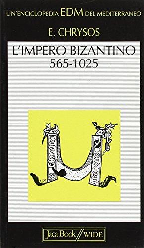 L'Impero bizantino 565-1025.: Chrysos,E.