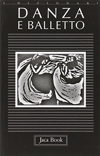 Danza e balletto.: Pasi,M. Rigotti,D. Turnbull,A.V.