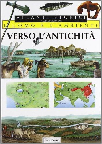 L' uomo e l'ambiente. Verso l'Antichità.: Duè,A. Guidotti,S. Perulli,P.