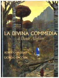 La Divina Commedia di Dante Alighieri. Ediz. illustrata - Roberto Mussapi; Giorgio Bacchin
