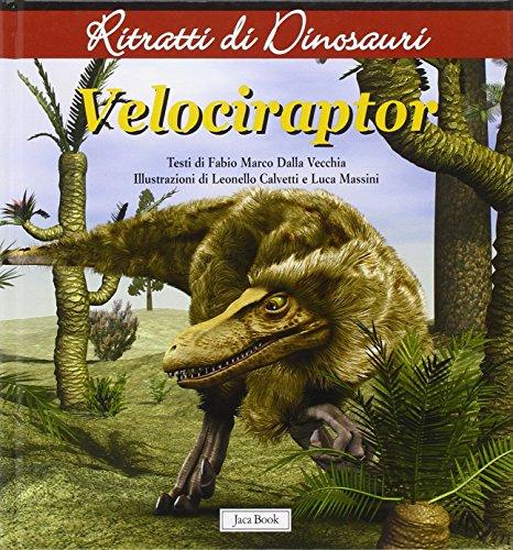 9788816573024: Velociraptor. Ritratti di dinosauri