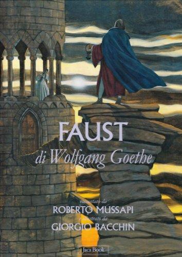 Faust di Wolfgang Goethe.: Mussapi,Roberto.