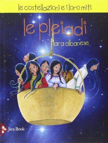 9788816573819: Le Pleiadi. Le costellazioni e i loro miti