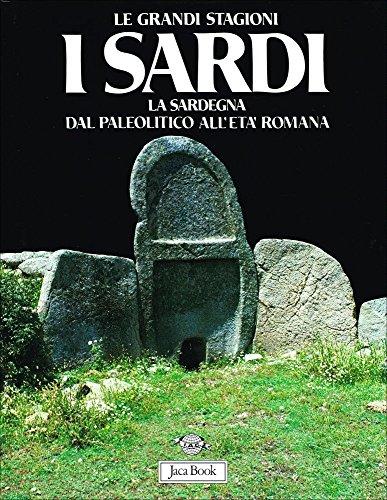 I sardi. La Sardegna dal paleolitico all'età romana.