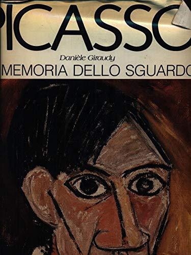 Picasso. La memoria dello sguardo.: Giraudy,Danièle.
