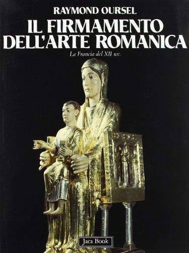 9788816601246: Il firmamento dell'arte romanica. La Francia del XII secolo