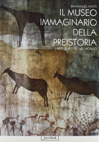 9788816601802: Il museo immaginario della preistoria: L'arte rupestre nel mondo