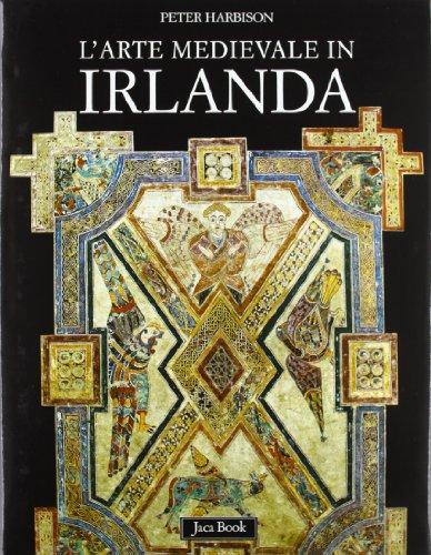 L'Arte medievale in Irlanda.: Harbison,Peter.