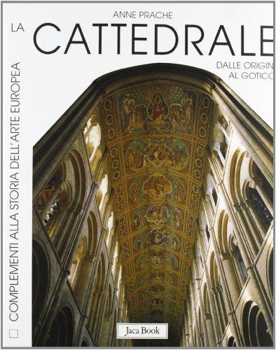 9788816602557: La cattedrale. Dalle origini al gotico