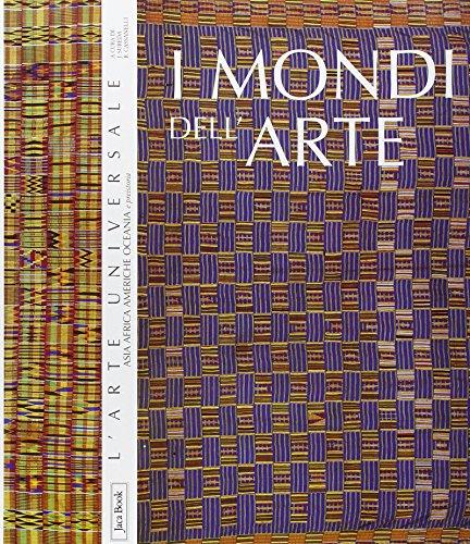 I mondi dell'arte. Asia, Africa, Americhe, Oceania