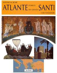 9788816603516: Atlante storico dei grandi santi e dei fondatori (Varia Arte)