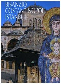 Bisanzio,Costantinopoli,Istanbul: Velmans Tania a