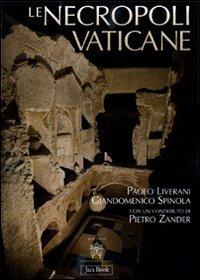 9788816604346: Le necropoli vaticane. La città dei morti di Roma (Monumenta Vaticana Selecta)