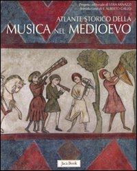 9788816604438: Atlante storico della musica nel Medioevo