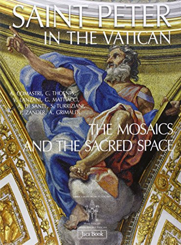 Saint Peter in the Vatican. The mosaics and the sacred space: Jaca Book