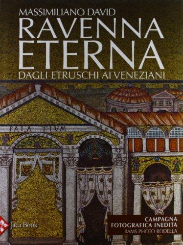 9788816604858: Ravenna eterna. Dagli etruschi ai Veneziani