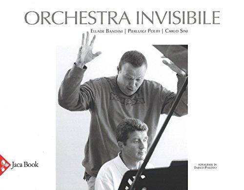 Orchestra invisibile: Ellade Bandini; Pierluigi