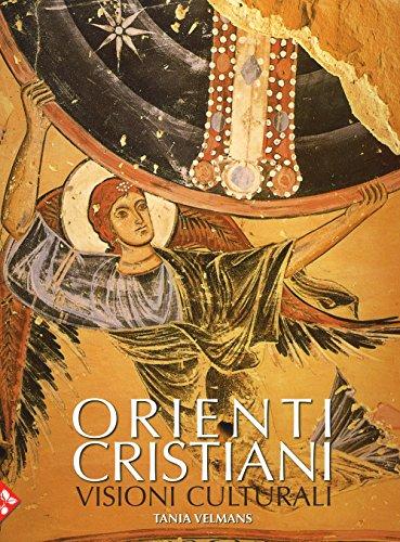 Orienti cristiani. Ediz. a colori: Velmans, Tania