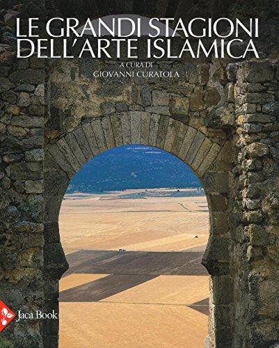 Le grandi stagioni dell'arte islamica : Curatola,Giovanni