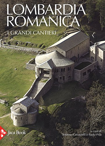 9788816605558: Lombardia romanica. Ediz. a colori. I grandi cantieri (Vol. 1)