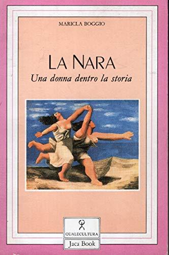 9788816900257: La Nara: Una donna dentro la storia (Italian Edition)