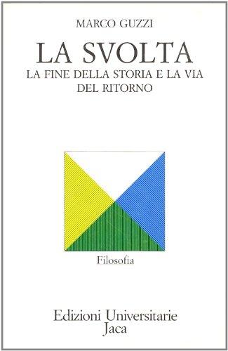 9788816950252: La svolta: La fine della storia e la via del ritorno (Filosofia) (Italian Edition)