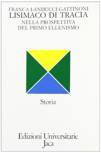9788816950900: Lisimaco di Tracia: Un sovrano nella prospettiva del primo ellenismo (Storia) (Italian Edition)